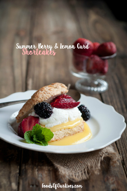 Summer Berry and Lemon Curd Shortcakes | FoodsOfOurLives.com